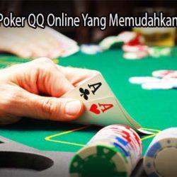 Trik Bermain Poker QQ Online Yang Memudahkan Kemenangan