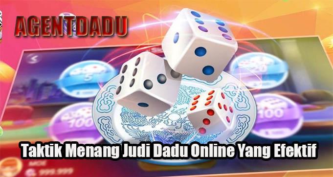 Taktik Menang Judi Dadu Online Yang Efektif