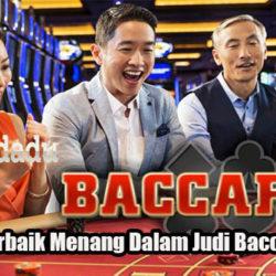 Panduan Terbaik Menang Dalam Judi Baccarat Online